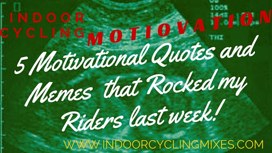 5 Indoor Cycling and Spin Class Motivational Quotes and Meme ...