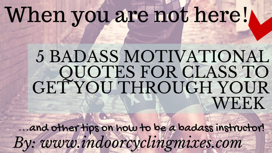 5 BADASS MOTIVATIONAL QUOTES FOR SPIN CLASS TO GET YOU THROUGH